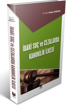 İdari Suç ve Cezalarda Kanunilik İlkesi