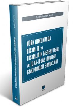 Türk Hukukunda Hısımlık ve Hısımlığın Medeni Usul ve İcra-İflas Hukuku Bakımından Sonuçları