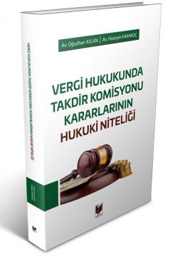 Vergi Hukukunda Takdir Komisyonu Kararlarının Hukuki Niteliği