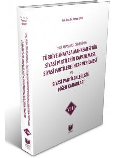 Türkiye Anayasa Mahkemesi'nin Siyasi Partilerin Kapatılması, Siyasi Partilere İhtar Verilmesi ve Siyasi Partilerle İlgili Diğer Kararları VIII