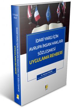 İdari Yargı İçin Avrupa İnsan Hakları Sözleşmesi Uygulama Rehberi