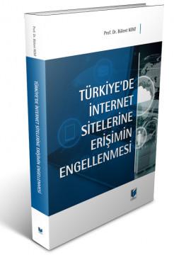 Türkiye'de İnternet Sitelerine Erişimin Engellenmesi