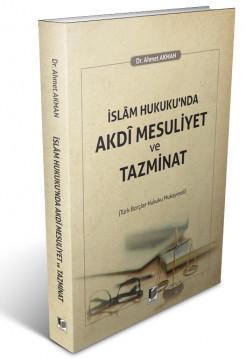 İslam Hukuku'nda Akdi Mesuliyet ve Tazminat