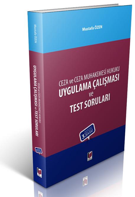 Ceza ve Ceza Muhakemesi Hukuku Uygulama Çalışması ve Test Soruları