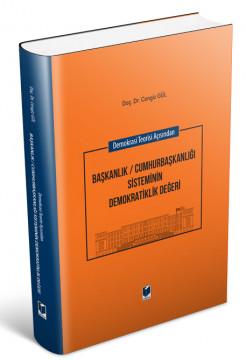 Başkanlık / Cumhurbaşkanlığı Sisteminin Demokratiklik Değeri