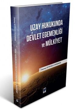 Uzay Hukukunda Devlet Egemenliği ve Mülkiyet
