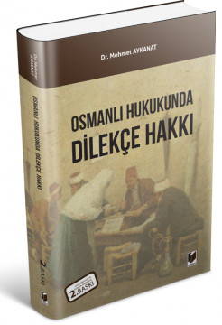 Osmanlı Hukukunda Dilekçe Hakkı