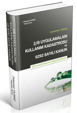 2/B Uygulamaları Kullanım Kadastrosu ve 6292 Sayılı Kanun