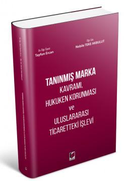 Tanınmış Marka Kavramı, Hukuken Korunması ve Uluslararası Ticaretteki İşlevi