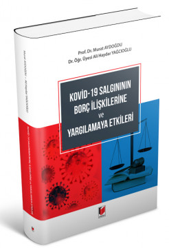 Kovid-19 Salgınının Borç İlişkilerine ve Yargılamaya Etkileri