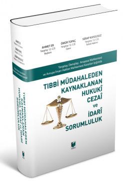 Tıbbi Müdahaleden Kaynaklanan Hukuki Cezai ve İdari Sorumluluk