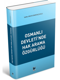 Osmanlı Devleti'nde Hak Arama Özgürlüğü