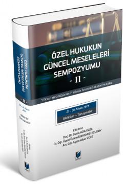 Özel Hukukun Güncel Meseleleri Sempozyumu -II-
