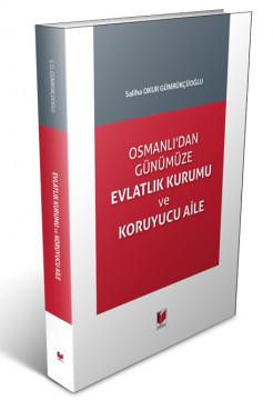 Osmanlı'dan Günümüze Evlatlık Kurumu ve Koruyucu Aile