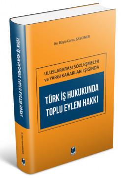 Türk İş Hukukunda Toplu Eylem Hakkı