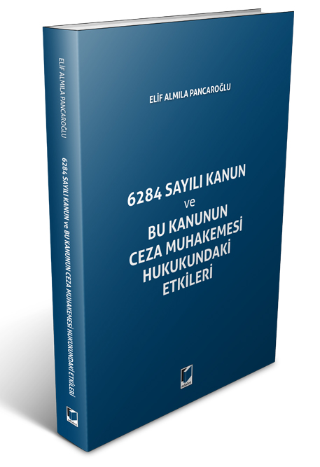 6284 Sayılı Kanun ve Bu Kanunun Ceza Muhakemesi Hukukundaki Etikleri