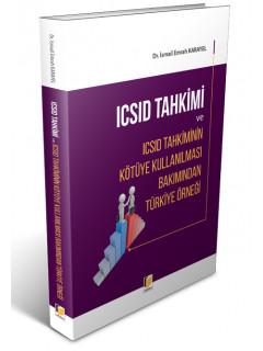 ICSID Tahkimi ve ICSID Tahkiminin Kötüye Kullanılması Bakımından Türkiye Örneği
