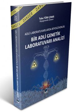 Adli Laboratuvarlarda Biyogüvenlik: Bir Adli Genetik Laboratuvarı Analizi