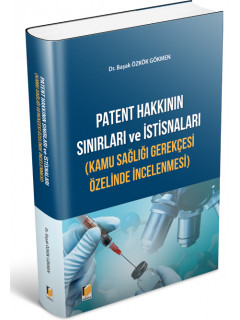 Patent Hakkının Sınırları ve İstisnaları