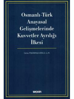 Osmanlı - Türk Anayasal Gelişmelerinde Kuvvetler Ayrılığı İlkesi