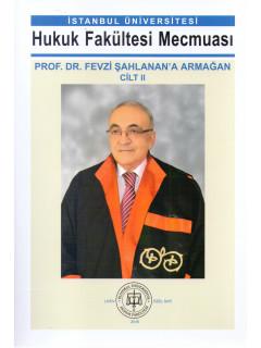 Prof. Dr. Fevzi Şahlanan'a Armağan (2 Cilt)
