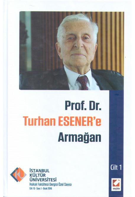 Prof. Dr. Turhan Esener'e Armağan Cilt 1