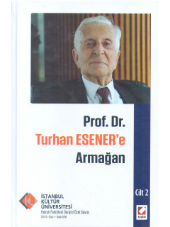 Prof. Dr. Turhan Esener'e Armağan Cilt 2