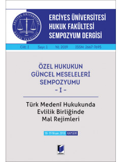Erciyes Üniversitesi Hukuk Fakültesi Sempozyum Dergisi Cilt:I Sayı:1 Yıl:2019