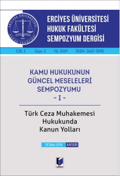 Erciyes Üniversitesi Hukuk Fakültesi Sempozyum Dergisi Cilt:I Sayı:2 Yıl:2019