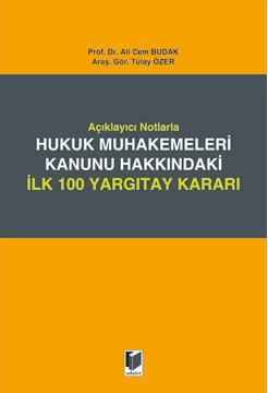 Hukuk Muhakemeleri Kanunu Hakkındaki İlk 100 Yargıtay Kararı