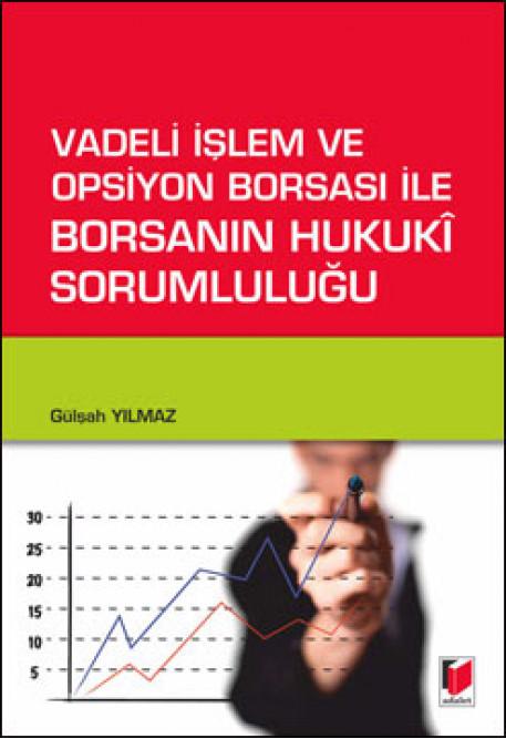 Vadeli İşlem ve Opsiyon Borsası ile Borsanın Hukuki Sorumluluğu