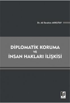 Diplomatik Koruma ve İnsan Hakları İlişkisi