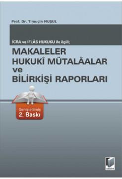 Makaleler Hukuki Mütalaalar ve Bilirkişi Raporları