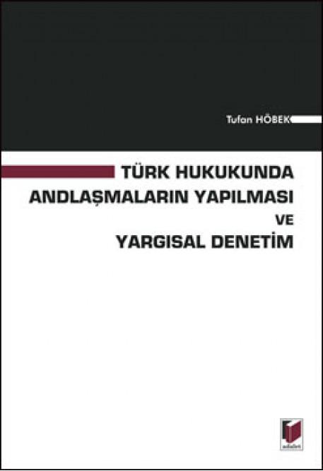 Türk Hukukunda Andlaşmaların Yapılması ve Yargısal Denetim