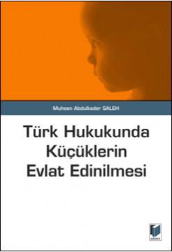 Türk Hukukunda Küçüklerin Evlat Edinilmesi
