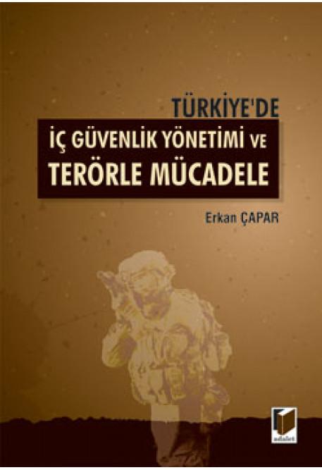 Türkiye'de İç Güvenlik Yönetimi ve Terörle Mücadele