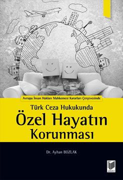 Türk Ceza Hukukunda Özel Hayatın Korunması