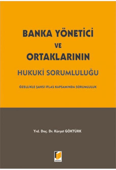Banka Yönetici ve Ortaklarının Hukuki Sorumluluğu