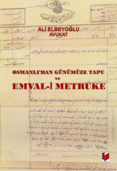 Osmanlıdan Günümüze Tapu ve Emval-i Metruke