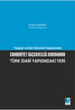 Cumhuriyet Başsavcılığı Kurumunun Türk İdari Yapısındaki Yeri