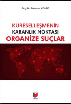 Küreselleşmenin Karanlık Noktası Organize Suçlar