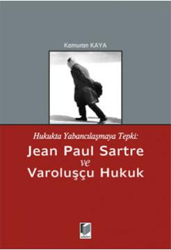 Jean Paul Sartre ve Varoluşçu Hukuk