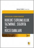 Trafik Kazaları ve Taşımacılıktan Doğan Hukuki Sorumluluk, Tazminat, Sigorta ve Rücu Davaları