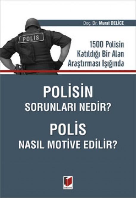 Polisin Sorunları Nedir? Polis Nasıl Motive Edilir?