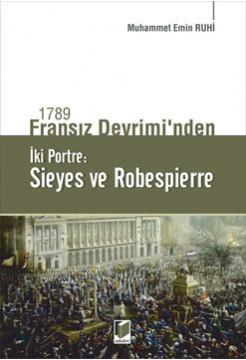 1789 Fransız Devriminden İki Portre: Sieyes ve Robespierre