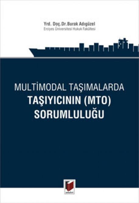 Multimodal Taşımalarda Taşıyıcının (MTO) Sorumluluğu