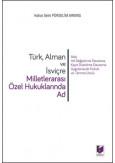 Türk, Alman ve İsviçre Milletlerarası Özel Hukuklarında Ad