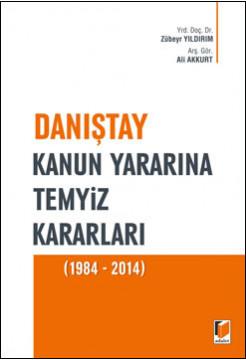 Danıştay Kanun Yararına Temyiz Kararları (1984-2014)