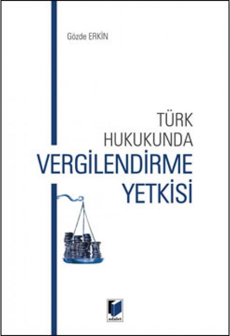 Türk Hukukunda Vergilendirme Yetkisi