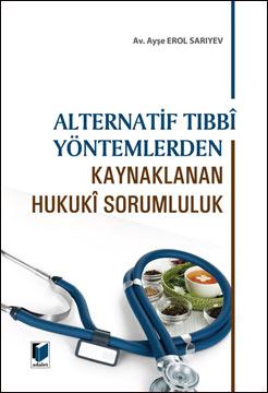 Alternatif Tıbbi Yöntemlerden Kaynaklanan Hukuki Sorumluluk